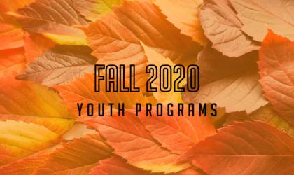 Fall 2020 Youth Programs