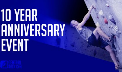 Central Rock Gym 10 Year Anniversary